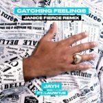 Catching Feelings (Janice Fierce Remix)